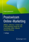Image for Praxiswissen Online-Marketing: Affiliate-, Influencer-, Content- und E-Mail-Marketing, Google Ads, SEO, Social Media, Online- inklusive Facebook-Werbung