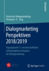 Image for Dialogmarketing Perspektiven 2018/2019: Tagungsband 13. wissenschaftlicher interdisziplinarer Kongress fur Dialogmarketing