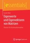 Image for Eigenwerte Und Eigenvektoren Von Matrizen : Klartext Fur Nichtmathematiker