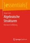 Image for Algebraische Strukturen: Eine kurze Einfuhrung