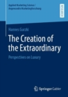 Image for The Creation of the Extraordinary : Perspectives on Luxury