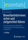 Image for Bewerberinterviews Sicher Und Zielgerichtet Führen: Ein Praxisorientiertes Manual Für Führungskräfte, HR-Mitarbeiter Und Projektleiter