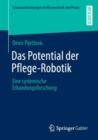 Image for Das Potential Der Pflege-Robotik: Eine Systemische Erkundungsforschung