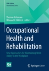 Image for Occupational Health and Rehabilitation : New Approaches for Maintaining Work Ability in the Workplace