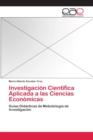 Image for Investigacion Cientifica Aplicada a Las Ciencias Economicas