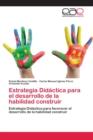 Image for Estrategia Didactica Para El Desarrollo de La Habilidad Construir