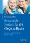 Image for Slowakisch-Deutsch fur die Pflege zu Hause: slovensko-nemecky pre domacu opateru starsich