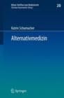 Image for Alternativmedizin : Arzthaftungsrechtliche, arzneimittelrechtliche und sozialrechtliche Grenzen arztlicher Therapiefreiheit