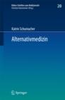 Image for Alternativmedizin: Arzthaftungsrechtliche, arzneimittelrechtliche und sozialrechtliche Grenzen arztlicher Therapiefreiheit : 20