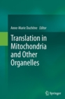 Image for Translation in Mitochondria and Other Organelles