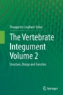 Image for The Vertebrate Integument Volume 2 : Structure, Design and Function