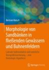 Image for Morphologie von Sandbanken in fliessenden Gewassern und Buhnenfeldern: Laterale Sedimentation und naturliche Korngrossensortierung -- eine Homologie-Hypothese