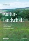 Image for Kulturlandschaft - Acker, Wiesen, Walder und ihre Produkte: Ein Lesebuch fur Stadter