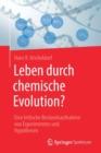 Image for Leben Durch Chemische Evolution? : Eine Kritische Bestandsaufnahme Von Experimenten Und Hypothesen