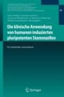 Image for Die Klinische Anwendung Von Humanen Induzierten Pluripotenten Stammzellen : Ein Stakeholder-Sammelband
