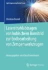 Image for Laserstrahlabtragen von kubischem Bornitrid zur Endbearbeitung von Zerspanwerkzeugen