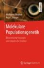 Image for Molekulare Populationsgenetik : Theoretische Konzepte Und Empirische Evidenz
