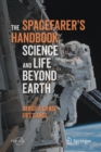 Image for The Spacefarer's Handbook : Science and Life Beyond Earth