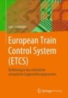 Image for European Train Control System (ETCS): Einführung in Das Einheitliche Europäische Zugbeeinflussungssystem