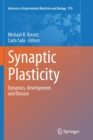 Image for Synaptic Plasticity : Dynamics, Development and Disease