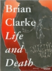 Image for Brian Clarke  : life and death
