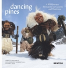 Image for Dancing Pines : A Wild Journey Through Swiss Customs & Traditions