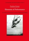 Image for Elements of Performance : A Guide for Performers in Dance, Theatre and Opera