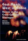 Image for East Meets West in Dance : Voices in the Cross-Cultural Dialogue