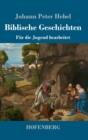 Image for Biblische Geschichten : Fur die Jugend bearbeitet