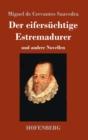 Image for Der eifersuchtige Estremadurer : und andere Novellen
