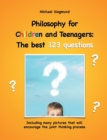 Image for Philosophy for Children and Teenagers : The best 123 questions: Including many pictures that will encourage the joint thinking process