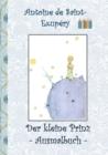 Image for Der kleine Prinz - Ausmalbuch : Le petit prince; The Little Prince; Ausmalbuch, Malbuch, ausmalen, kolorieren, Original, Buntstifte, Filzer, Bleistift, Auqarell, Klassiker, Schulkinder, Vorschule, 1.