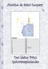 Image for Der kleine Prinz - Geburtstagskalender : Kalender, Le Petit Prince, The little Prince, Kunst, Klassiker, Marchen, Schulkinder, 1. 2. 3. 4. Klasse, Grundschule, Weihnachten, Silvester, Nikolaus, Ostern