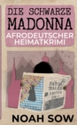Image for Die Schwarze Madonna - Fatou Falls Erster Fall : Afrodeutscher Heimatkrimi