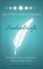 Image for Die Sieben Sternschreiber : Seelenbriefe