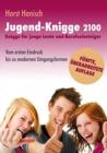 Image for Jugend-Knigge 2100 : Knigge fur junge Leute und Berufseinsteiger - Vom ersten Eindruck bis zu modernen Umgangsformen