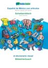 Image for BABADADA, Espanol de Mexico con articulos - Schwiizerdutsch, el diccionario visual - Bildwoerterbuech : Mexican Spanish with articles - Swiss German, visual dictionary