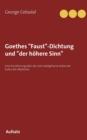 Image for Goethes Faust-Dichtung und der hoehere Sinn : Eine Annaherung uber die noch weitgehend verkannte Kultur der Mysterien