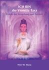Image for ICH BIN die Violette Tara : Goettin der Vergebung und Freiheit