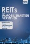 Image for REITs und Immobilienaktien verstehen : UEberblick uber Firmen, Geschaftsmodelle, Regionen und Branchen