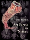 Image for Art forms in nature  : the prints of Ernst Haeckel