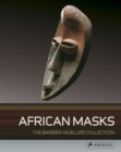 Image for African masks  : the Barbier-Mueller collection