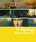 Image for 13 Paintings Children Should Know