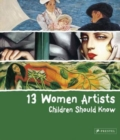 Image for 13 Women Artists Children Should Know