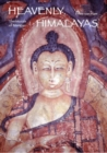 Image for Heavenly Himalayas  : the murals of Mangyu and other discoveries in Ladakh