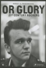 Image for Or glory  : 21st century rockers