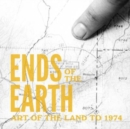 Image for Ends of the earth  : land art to 1974