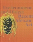 Image for Environment and object  : recent African art