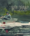 Image for Why draw?  : 500 years of drawings and watercolors at Bowdoin College