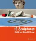 Image for 13 sculptures children should know